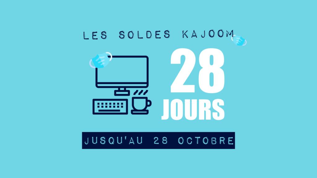 Les soldes de 28 jours KAJOOM